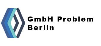 GmbH Probleme Berlin